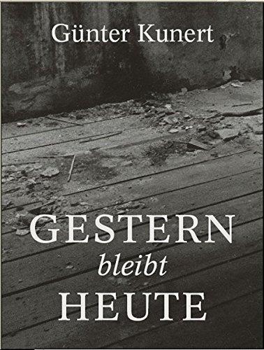 Gestern bleibt heute: Aufzeichnungen mit Photographien von Paul Schaufe. Signierte Erstausgabe! Von diesem Buch ist eine Vorzugsausgabe mit signierter ... Näheres unter www.verlag-thomas-reche.de.
