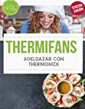 THERMIFANS: Adelgazar con Thermomix (Spanish Edition) by Lisa Meyer (2016-05-31)