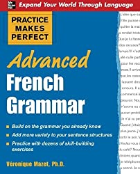 Practice Makes Perfect: Advanced French Grammar: All You Need to Know For Better Communication (Practice Makes Perfect Series) by V??ronique Mazet (2008-05-01)