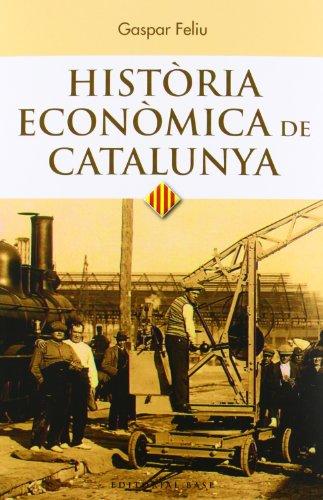 Història econòmica de Catalunya (Base Històrica) por Gaspar Feliu Monfort