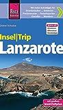 Reise Know-How InselTrip Lanzarote: Reiseführer mit Insel-Faltplan und kostenloser Web-App - Dieter Schulze