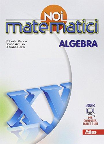 Noi matematici. Algebra-Laboratorio. Per la Scuola media. Con e-book. Con espansione online