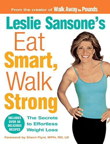 leslie-sansones-eat-smart-walk-strong-the-secrets-to-effortless-weight-loss