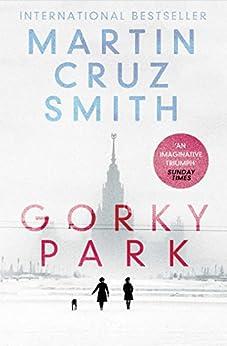 Gorky Park (Arkady Renko) by [Smith, Martin Cruz]