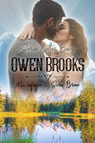 Owen Brooks. Mi refugio. (Colter Bay nº 1) (Spanish Edition)