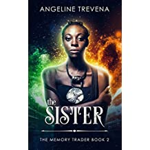 The Sister: Volume 2 (The Memory Trader)