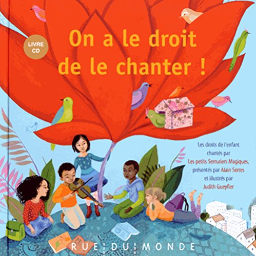 On a le droit de le chanter ! : Les droits de l'enfant