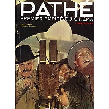 Pathé, premier empire du cinéma