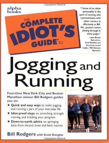 The Complete Idiot's Guide to Jogging and Running by Rodgers, Bill (1998) Mass Market Paperback