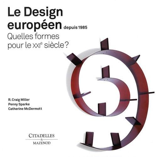 Le Design européen depuis 1985 : Quelles formes pour le XXIe siècle ?