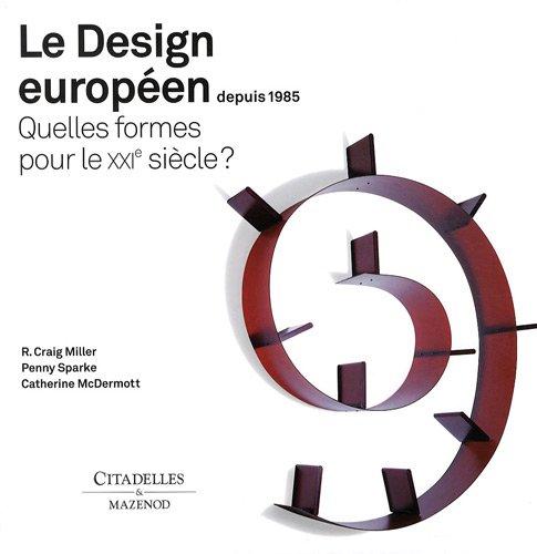 Le Design europen depuis 1985 : Quelles formes pour le XXIe sicle ?