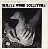 eBook Gratis da Scaricare Introduction To Simple Wood Sculpture (PDF,EPUB,MOBI) Online Italiano