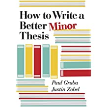 How to Write a Better Minor Thesis (English Edition)