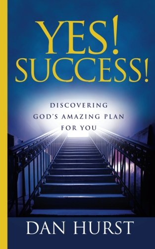 Yes! Success!: Discovering God's Amazing Plan For You