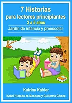 Lectores Principiantes: 7 Historias Para Aprender A Leer Con Vocabulario Visual (Nivel 1) de [Kahler, Katrina]