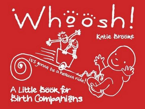 Whoosh!: A Little Book for Birth Companions