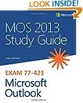 MOS 2013 Study Guide for Microsoft Ou...