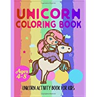 Unicorn Coloring Book: Perfect Gift for Kids Ages 4-8: A Fun Kid Workbook Game for Learning, Coloring, Dot To Dot, Mazes, Word Search and More birthday Gift