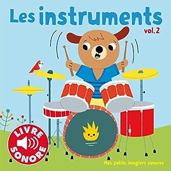 Les Instruments (Tome 2) : 6 Sons à Écouter, 6 Images à Regarder (Livre Sonore)