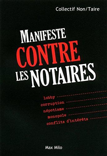 MANIFESTE CONTRE LES NOTAIRES par Collectif