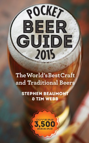 Pocket Beer Guide 2015: The World's Best Craft and Traditional Beers - Covers 3,500 Beers