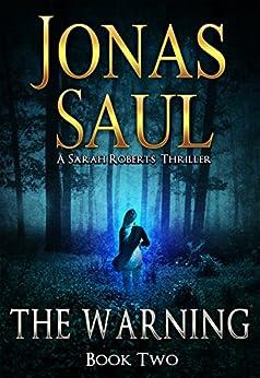 The Warning (A Sarah Roberts Thriller, Book 2) par [Saul, Jonas]