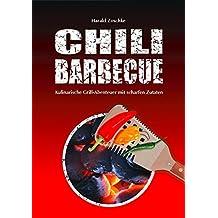 CHILI BARBECUE: Kulinarische Grill-Abenteuer mit scharfen Zutaten