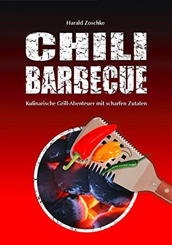 Preisvergleich Produktbild CHILI BARBECUE: Kulinarische Grill-Abenteuer mit scharfen Zutaten
