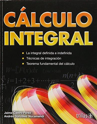 Calculo integral/Integral Calculus por Jaime Castro Perez