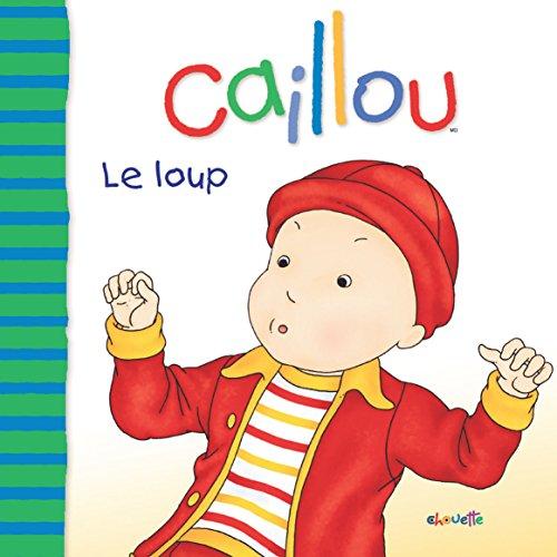 Livre gratuits en ligne Caillou Le loup pdf, epub