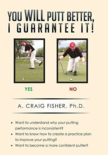 You Will Putt Better, I Guarantee It! by A. Craig Fisher Ph. D. (2014-05-23)