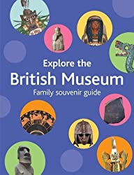 Explore the British Museum: A Family Souvenir Guide by Richard Woff (2007-11-05)