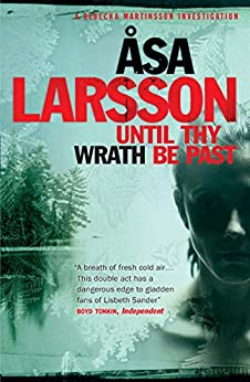 Until Thy Wrath Be Past: A Rebecka Martinsson Investigation par [Larsson, Åsa]
