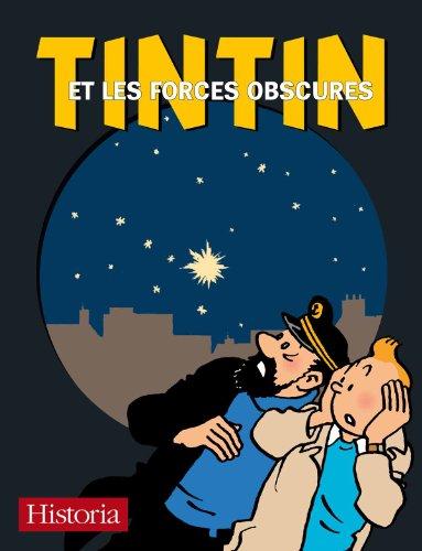 Tintin et les forces obscures : Rêve, voyance, hypnose, radiesthésie, télépathie, extraterrestres, superstitions, sociétés secrètes, folie.