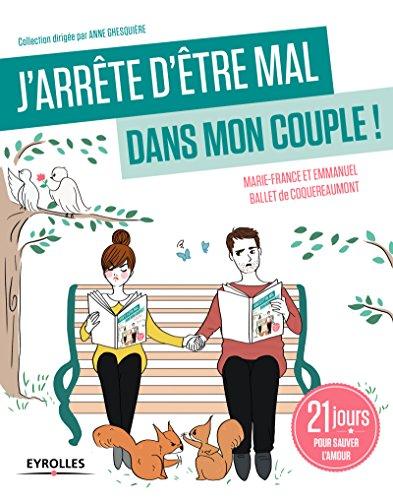 Télécharger J'arrête d'être mal dans mon couple ! 21 jours pour sauver l'amour. PDF Ebook En Ligne
