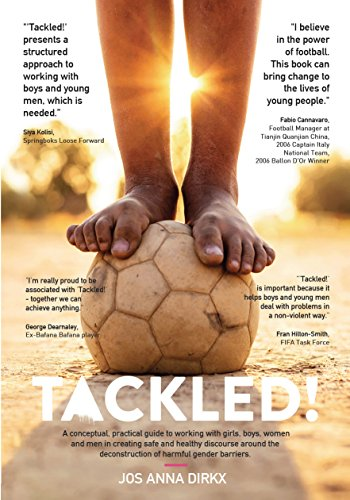 Tackled!: A conceptual, practical guide to working with girls, boys, women and men in creating safe and healthy discourse around the deconstruction of harmful gender barriers. (English Edition)