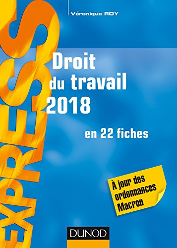 Droit du travail 2018 - 22e éd. : en 22 fiches - A jour des ordonnances Macron