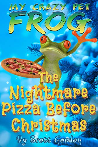 My Crazy Pet Frog: The Nightmare Pizza Before Christmas (English Edition)