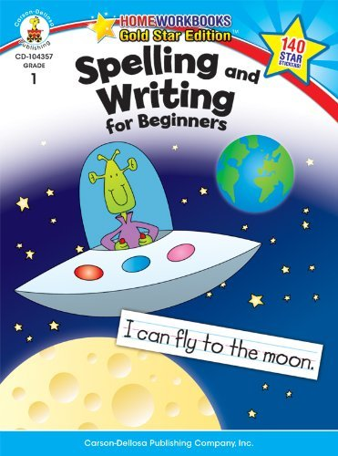 Spelling and Writing for Beginners, Grade 1: Gold Star Edition (Home Workbooks) (2010-01-04)