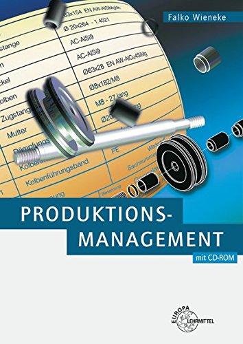 Produktionsmanagement: Produktionsplanung und Auftragsabwicklung am Beispiel einer virtuellen Firma