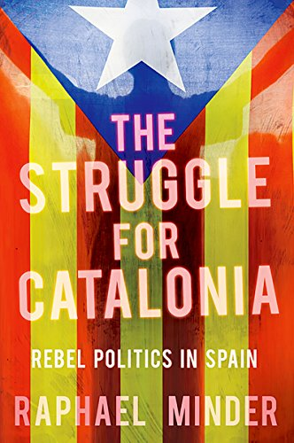 The Struggle for Catalonia: Rebel Politics in Spain (English Edition)