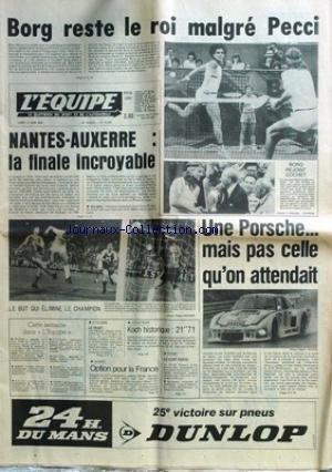 EQUIPE (L') [No 10256] du 11/06/1979 - BORG RESTE LE ROI MALGRE PECCI - BORG REJOINT COCHET - NANTES - AUXERRE - CYCLISME - BASKET - ATHLETISME - KOCH.