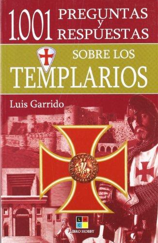 1001 preguntas y respuestas sobre los templarios