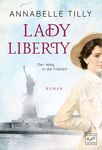 Lady Liberty - Der Weg In Die Freiheit por Annabelle Tilly epub