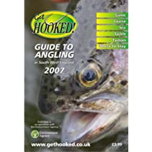Get Hooked Guide to Angling in South West England 2007