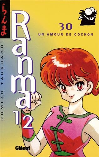 Ranma 1/2 : 30, Un amour de cochon par TAKAHASHI Rumiko