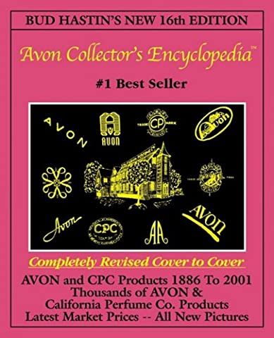 Bud Hastin's Avon Products & California Perfume Co. Collector's Encyclopedia (Bud Hastin's Avon Collector's Encyclopedia)