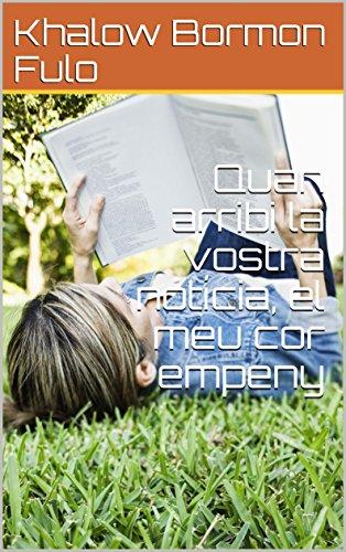 Quan arribi la vostra notícia, el meu cor empeny (Catalan Edition) por Khalow Bormon Fulo