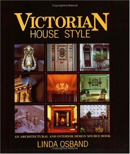 Victorian House Style: An Architectural and Interior Design Source Book by Linda Osband (2002-02-23)
