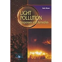 Light Pollution: Responses and Remedies (Patrick Moore's Practical Astronomy Series)